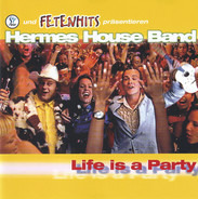 Hermes House Band - Life Is a Party