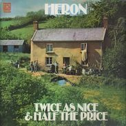 Heron - Twice As Nice & Half The Price