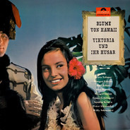 Herta Talmar | Margot Eskens | Bibi Johns | Rita Bartos | Margrit Imlau | Franz Fehringer | Sándor - Blume Von Hawaii | Viktoria Und Ihr Husar