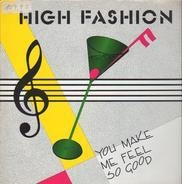 High Fashion - You Make Me Feel So Good