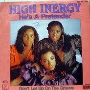 High Inergy - He's A Pretender / Don't Let Up On The Groove