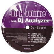 High Volume Feat. DJ Analyzer - Our Secret