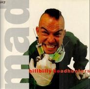Hillbilly Headhunters - Mad
