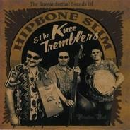 Hipbone Slim And The Kneetremblers - The Kneeanderthal Sounds Of...