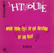 Hithouse - Move Your Feet To The Rhythm Of The Beat (Meltdown Mix)