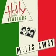 Holly And The Italians - Miles Away