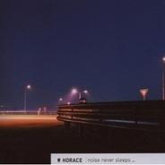Horace - Noise Never Sleeps
