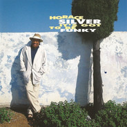 Horace Silver - It's Got to Be Funky