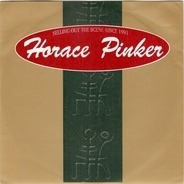 Horace Pinker - Selling Out The Scene Since 1991