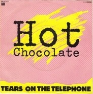 Hot Chocolate - Tears On The Telephone / It's My Birthday