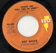 Hot Sauce - What Do You See In Her / Mama's Baby (Daddy's Maybe)
