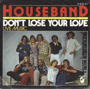 Houseband - Don't Lose Your Love