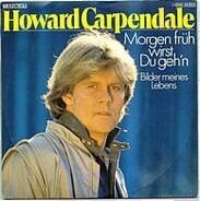 Howard Carpendale - Morgen Früh Wirst Du Geh'n / Bilder Meines Lebens