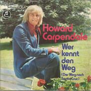 Howard Carpendale - Wer Kennt Den Weg (Der Weg Nach Santa Cruz)