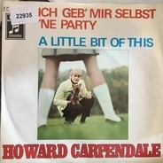 Howard Carpendale - Ich Geb' Mir Selbst 'Ne Party / A Little Bit Of This