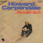 Howard Carpendale - ... Dann Geh Doch