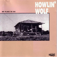 Howlin' Wolf - No Place To Go