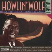 Howlin' Wolf - Volume 1 - Smokestack Lightnin'