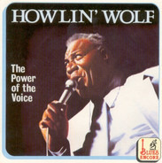 Howlin' Wolf - The Power Of The Voice