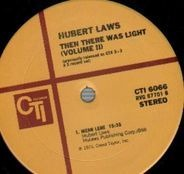 Hubert Laws - Then There Was Light (Volume 2)