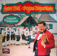 Hubert Wolf Und Seine Original Böhmerländer - Sängerfest Im Böhmerwald