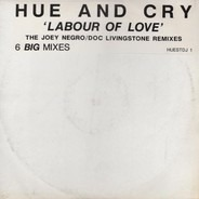 Hue & Cry - Labour Of Love (The Joey Negro/Doc Livingstone Remixes)