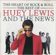 Huey Lewis & The News - The Heart Of Rock & Roll (The Best Of Huey Lewis And The News)