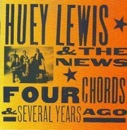 Huey Lewis & The News - Four Chords & Several Years Ago
