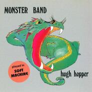 Hugh Hopper - Monster Band