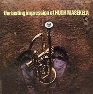 Hugh Masekela - The Lasting Impression Of Hugh Masekela