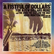 "Hugo Montenegro And His Orchestra - Music From ""A Fistful Of Dollars"", ""For A Few Dollars More"" & ""The Good, The Bad And The Ugly"""