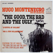 Hugo Montenegro And His Orchestra - Music From 'A Fistful Of Dollars', 'For A Few Dollars More' & 'The Good, The Bad And The Ugly'