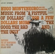 Hugo Montenegro And His Orchestra - Music From 'A Fistful Of Dollars' a.o.