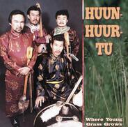 Huun-Huur-Tu - Where Young Grass Grows