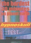 Hypnoskull - The Hardest 30 Minutes On Planet Earth