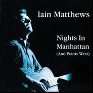 Iain Matthews - Nights in Manhattan (And Points West)