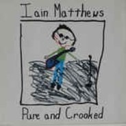 Iain Matthews - Pure and Crooked