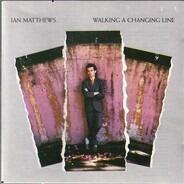Iain Matthews - Walking a Changing Line