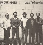 Ian Carr's Nucleus, Nucleus - Live At The Theaterhaus