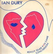 Ian Dury - Really Glad You Came (Long Version)