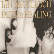 Ian McCulloch - Faith & Healing
