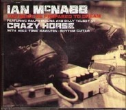 Ian McNabb Featuring Ralph Molina And Billy Talbot Of Crazy Horse With Mike 'Tone' Hamilton - You Must Be Prepared To Dream