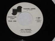 Ian Thomas - Painted Ladies / Will You Still Love Me