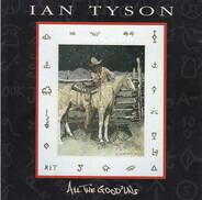 Ian Tyson - All The Good`uns