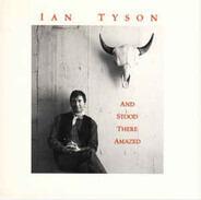 Ian Tyson - And Stood There Amazed