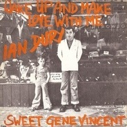 Ian Dury - Wake Up And Make Love With Me / Sweet Gene Vincent