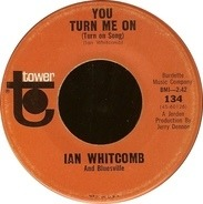 Ian Whitcomb And Bluesville - You Turn Me On (Turn On Song) / Poor But Honest