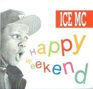 Ice MC - Happy Weekend