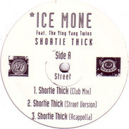 Ice Mone Featuring Ying Yang Twins - Shortie Thick
