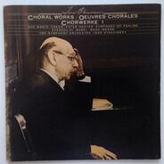 Igor Stravinsky - CBC Symphony Orchestra , Igor Stravinsky - Choral Works = Œuvres Chorales = Chorwerke 1